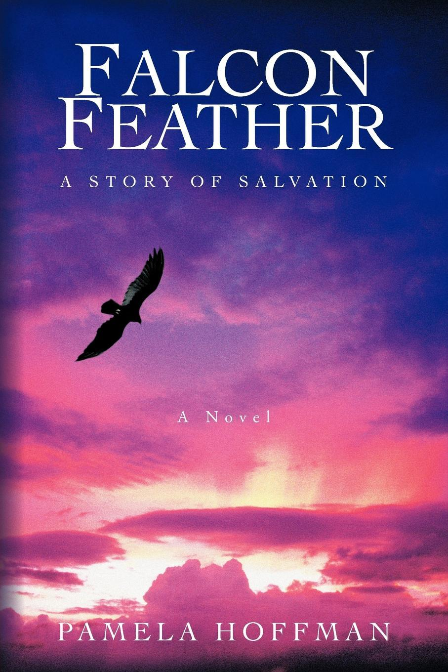 Falcon Feather: A Story of Salvation EB9781462040056