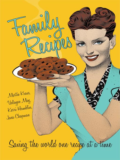 Family Recipes: Saving the world one recipe at a time EB9781450279192