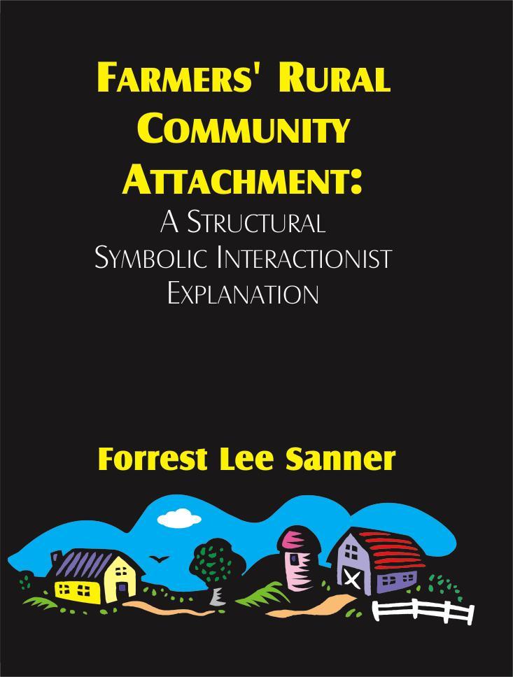 Farmers' Rural Community Attachment: A Structural Symbolic Interactionist Explanation EB9781599421964