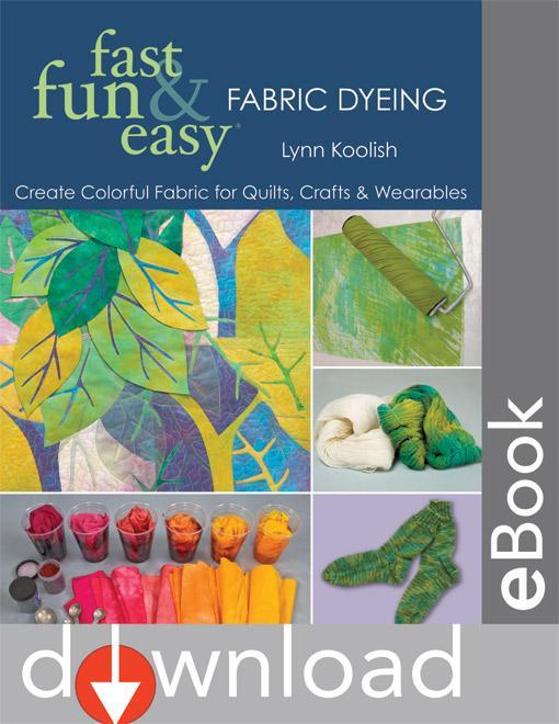 Fast Fun & Easy? Fabric Dyeing EB9781607053019