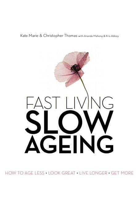 Fast Living Slow Ageing EB9781456601607