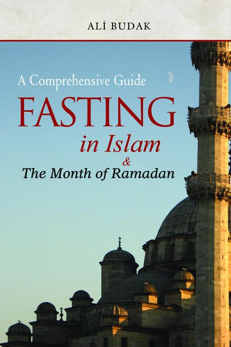 Fasting In Islam And The Month Of EB9781597846110