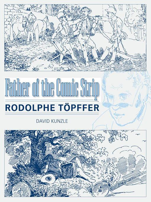 Father of the Comic Strip: Rodolphe T?pffer EB9781604739985