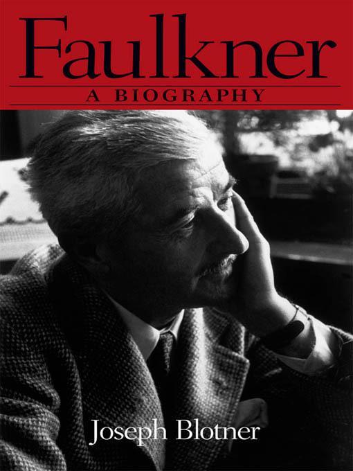 Faulkner: A Biography EB9781617031106
