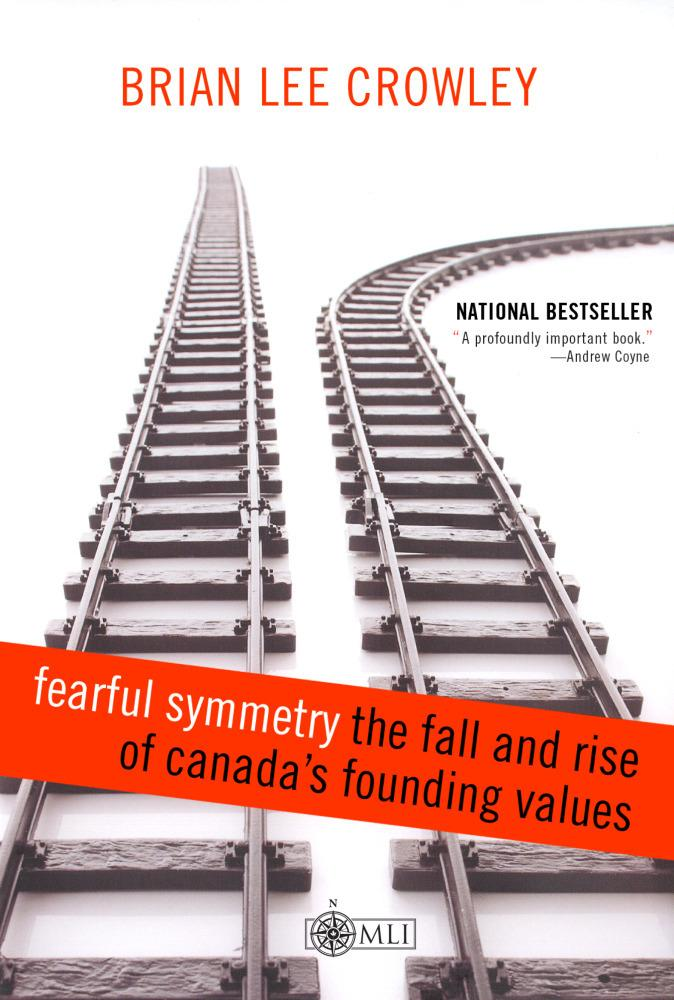 Fearful Symmetry - the Fall and Rise of Canada's Founding Values EB9781456605520