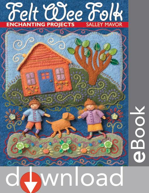 Felt Wee Folk: Enchanting Projects EB9781607050483