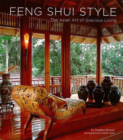 Feng Shui Style: The Asian Art of Gracious Living EB9781462905898