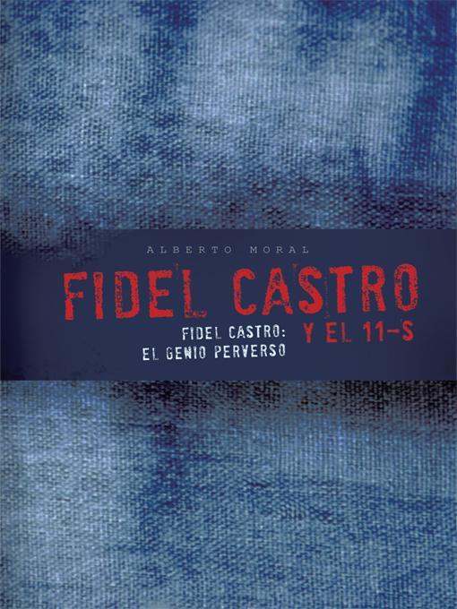 Fidel Castro y el 11-S: Fidel Castro: el Genio Perverso EB9781426973345