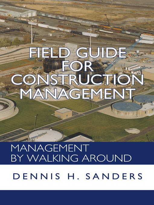 Field Guide for Construction Management: Management by Walking Around EB9781462067145