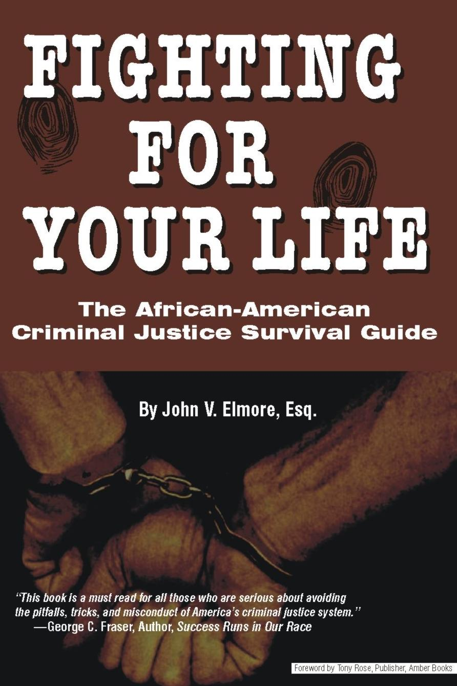Fight for Your Life:  The African American Criminal Justice Survival Guide EB9781937269036