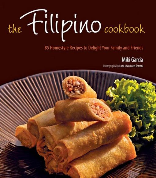 Filipino Cookbook: 85 Homestyle Recipes to Delight Your Family and Friends