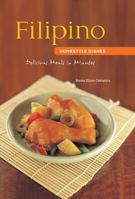 Filipino Homestyle Dishes: Delicious Meals in Minutes EB9781462905737