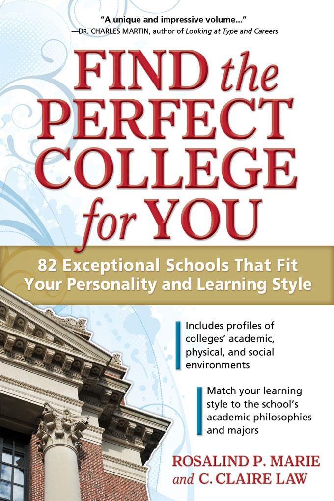 Find the Perfect College for You: 82 Exceptional Schools That Fit Your Personality and Learning Style EB9781932662900