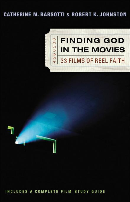 Finding God in the Movies: 33 Films of Reel Faith EB9781585581566