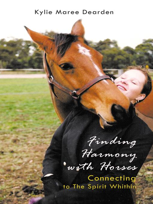 Finding Harmony with Horses: Connecting to The Spirit Within EB9781452502151