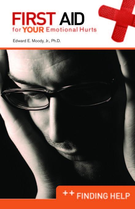 Finding Help: First Aid for Your Emotional Hurts EB9781614840114