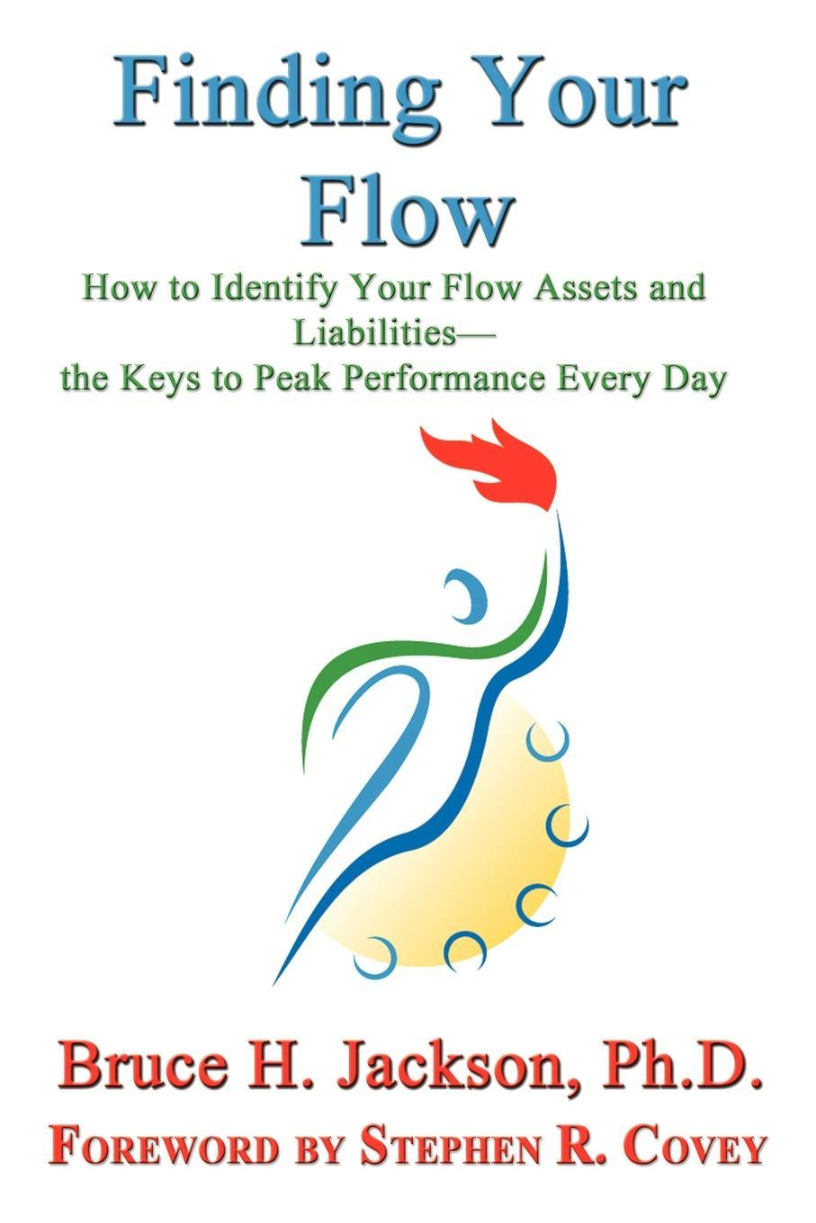 Finding Your Flow - How to Identify Your Flow Assets and Liabilities - the Keys to Peak Performance Every Day EB9781602648654