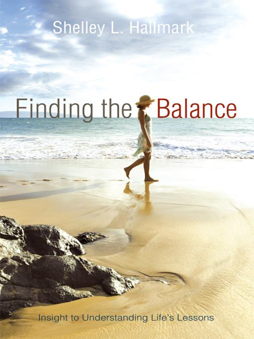 Finding the Balance: Insight to Understanding Life's Lessons EB9781452532110