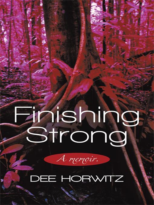 Finishing Strong: A Memoir. EB9781450242844