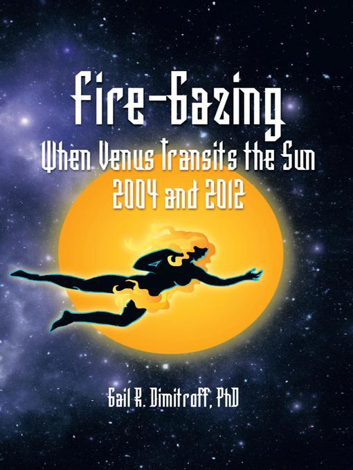 Fire-Gazing: When Venus Transits the Sun 2004 and 2012 EB9781466916784
