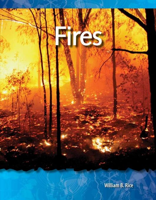 Fires: Forces in Nature: Science Readers EB9781433392993