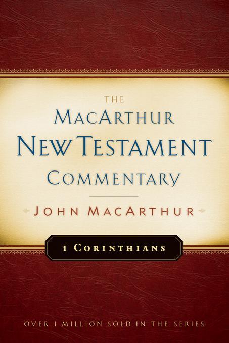 First Corinthians MacArthur New Testament Commentary EB9781575679433