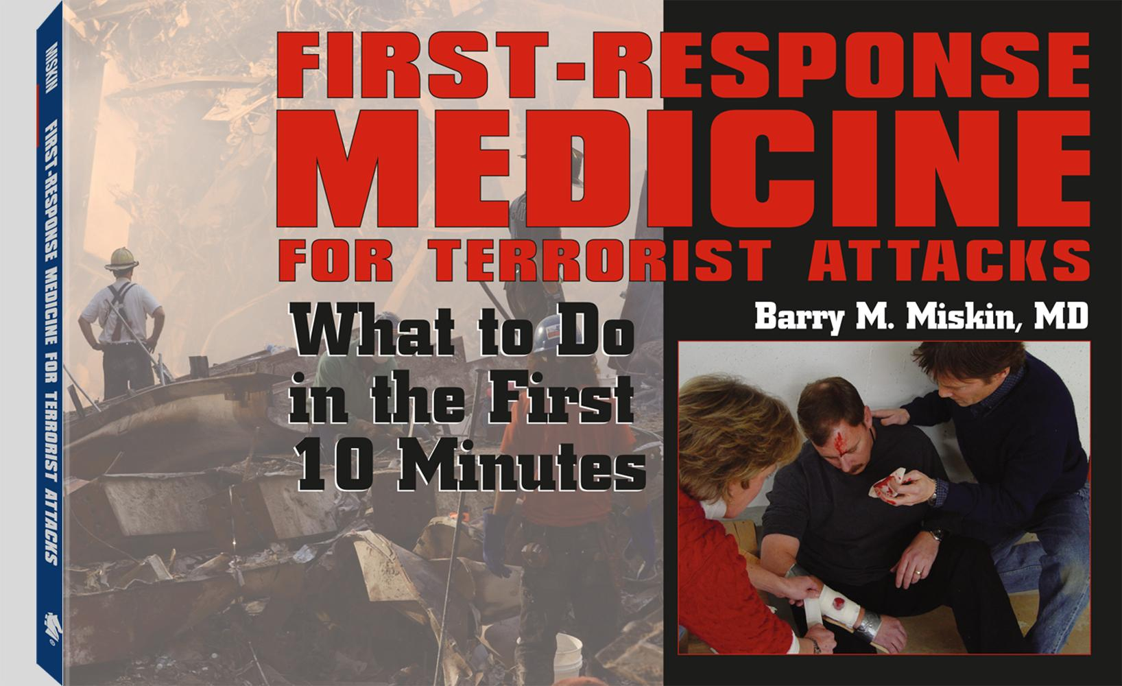 First-response Medicine For Terrorist Attacks: What to Do in the First 10 Minutes EB9781610042710
