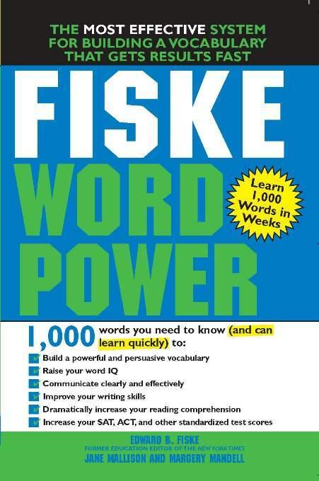 Fiske WordPower: The Exclusive System to Learn, Not Just Memorize, Essential Words EB9781402233678