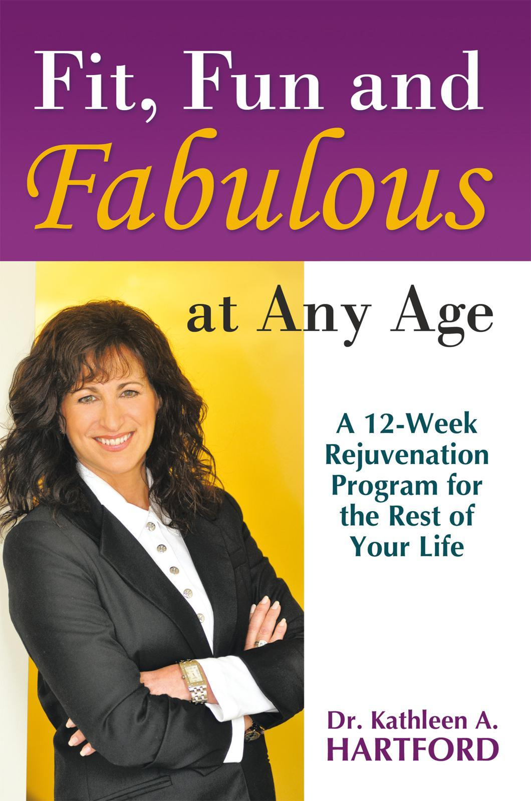 Fit, Fun and Fabulous: At Any Age EB9781452533872