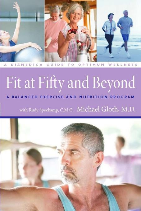 Fit at Fifty and Beyond: A Balanced Exercise and Nutrition Program EB9781936832071