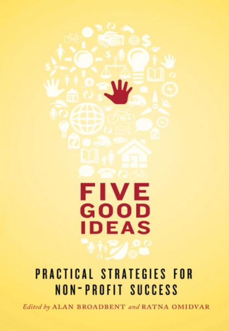 Five Good Ideas: Practical Strategies for Non-Profit Success EB9781770563032