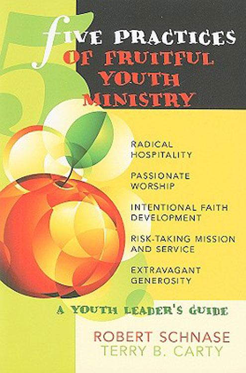 Five Practices of Fruitful Youth Ministry EB9781426722615