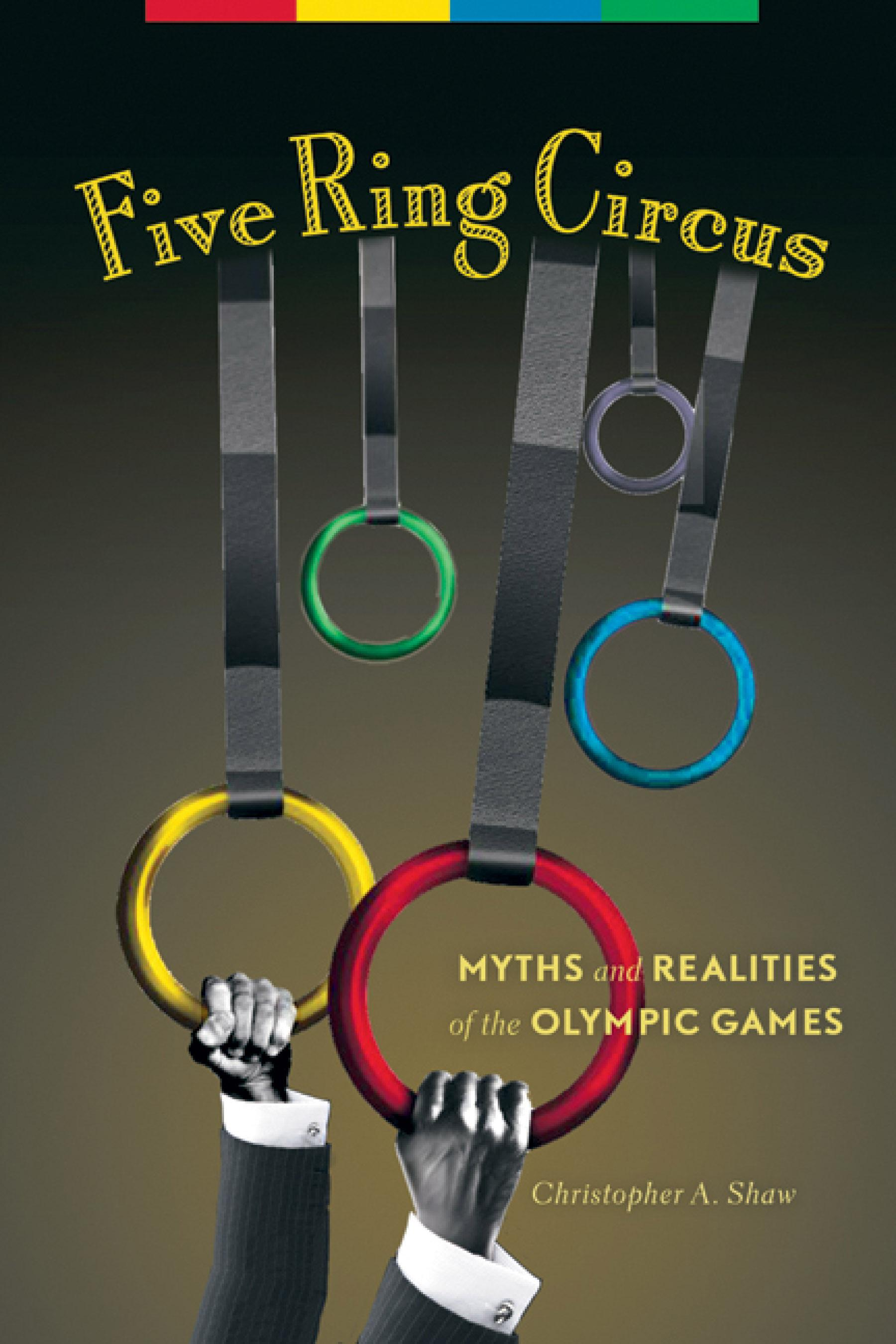 Five Ring Circus: Myths and Realities of the Olympic Games EB9781550923568