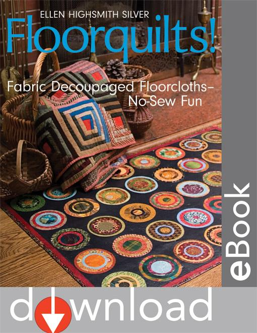 Floorquilts!: Fabric Decoupaged Floorcloths-No-Sew Fun EB9781607053095