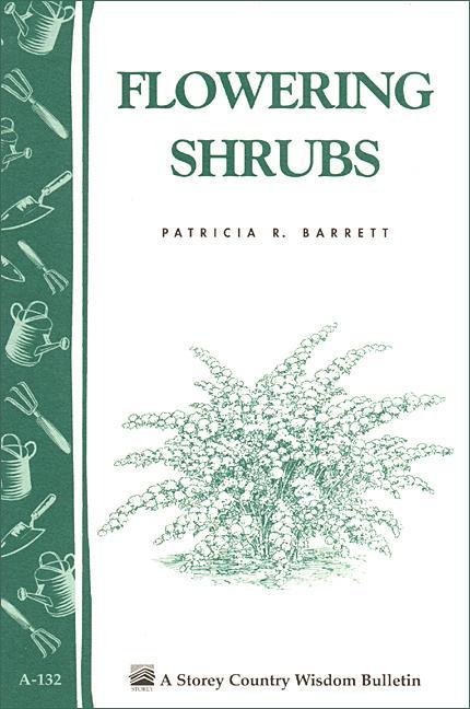 Flowering Shrubs: Storey's Country Wisdom Bulletin A-132 EB9781603422741