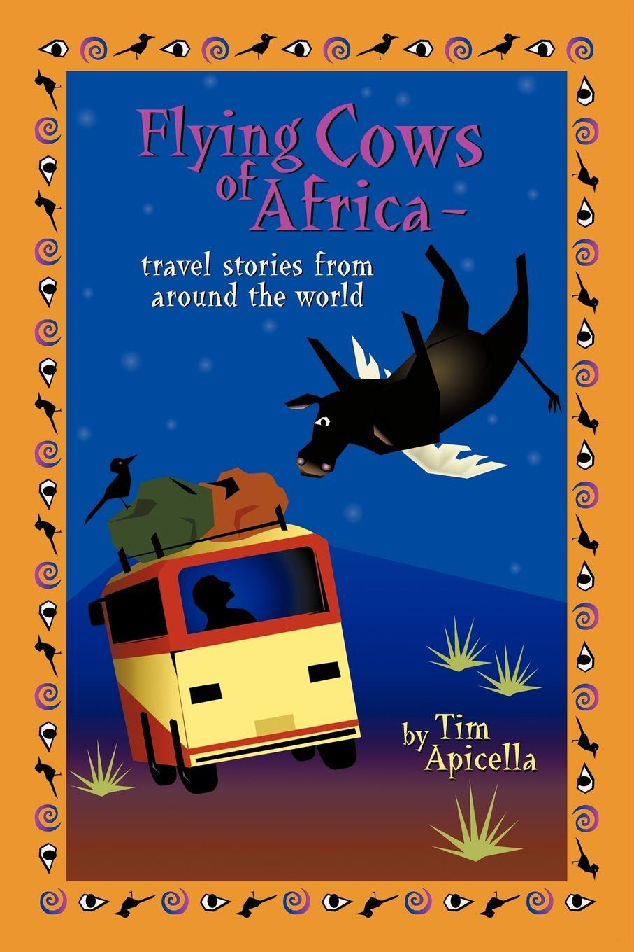 Flying Cows of Africa: Travel Stories from Around the World EB9781440178207
