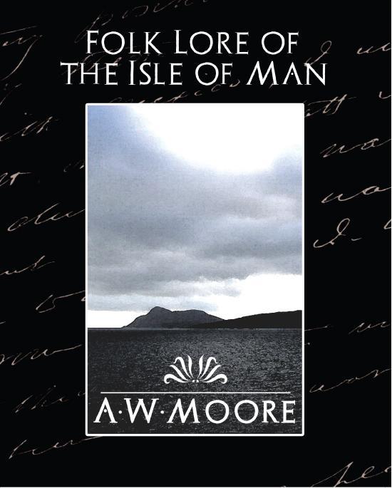 Folk Lore of the Isle of Man