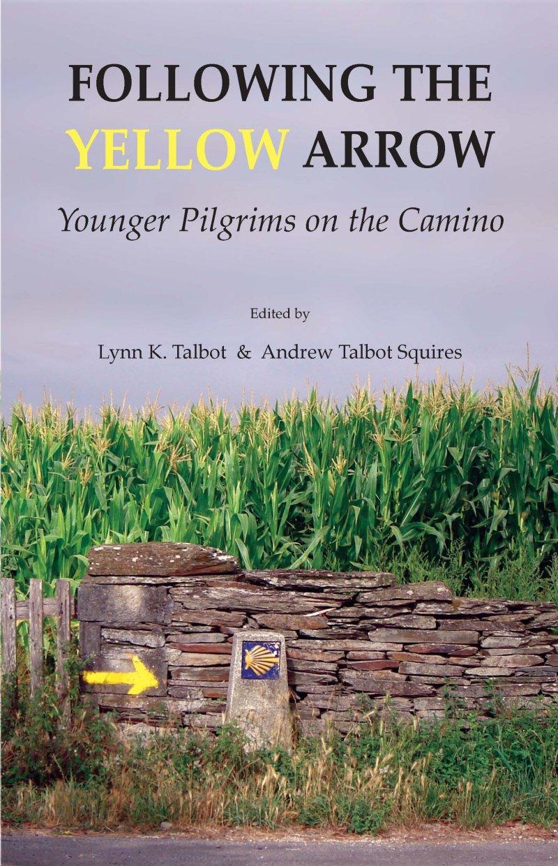 Following the Yellow Arrow: Younger Pilgrims on the Camino EB9781595947499