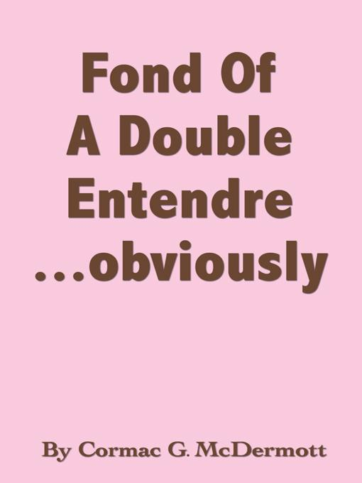 Fond Of A Double Entendre ... obviously EB9781426950483