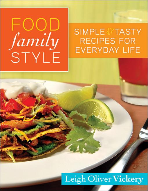 Food Family Style: Simple and Tasty Recipes for Everyday Life EB9781441238207
