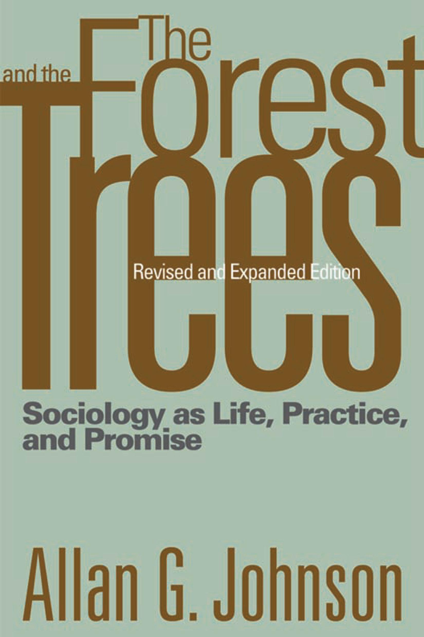 Forest and the Trees, The: Sociology as Life, Practice, and Promise EB9781592138777