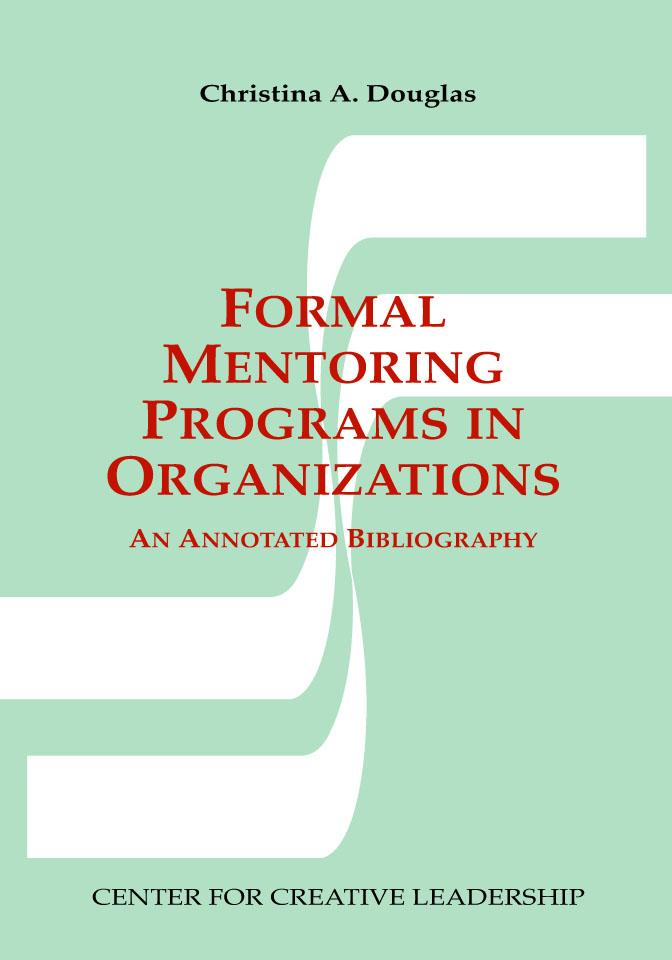 Formal Mentoring Programs in Organizations: An Annotated Bibliography EB9781932973310