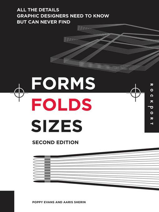 Forms, Folds and Sizes, Second Edition: All the Details Graphic Designers Need to Know but Can Never Find EB9781616736545