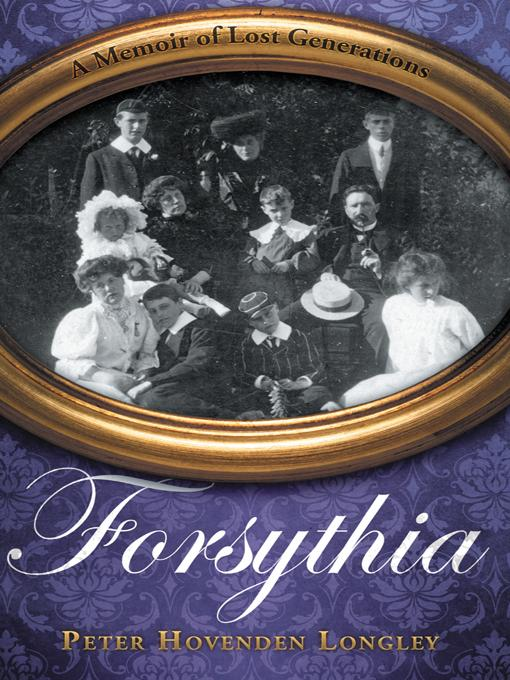 Forsythia: A Memoir of Lost Generations EB9781475933536