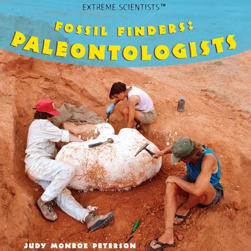 Fossil Finders: Paleontologists EB9781435849594