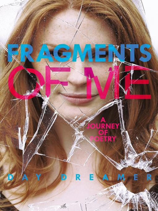 Fragments of Me: A Journey of Poetry EB9781475924183