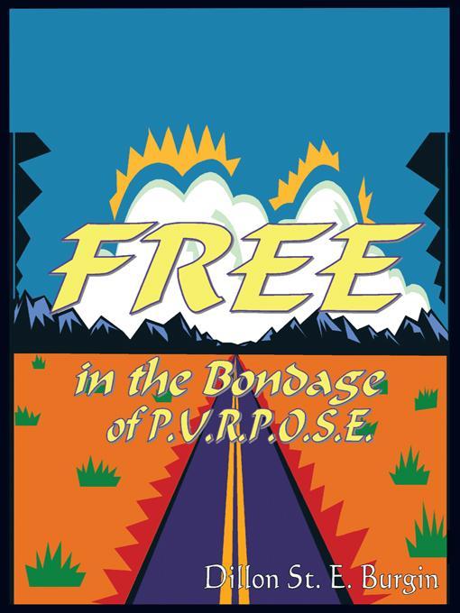 Free In the Bondage of P.U.R.P.O.S.E. EB9781426931666