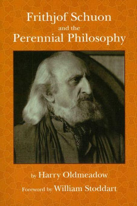 Frithjof Schuon and the Perennial Philosophy? EB9781935493600