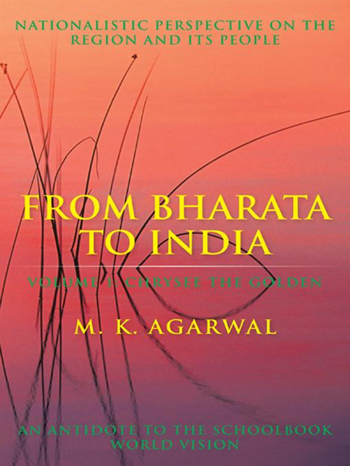 From Bharata to India: Volume 1: Chrysee the Golden EB9781475907667