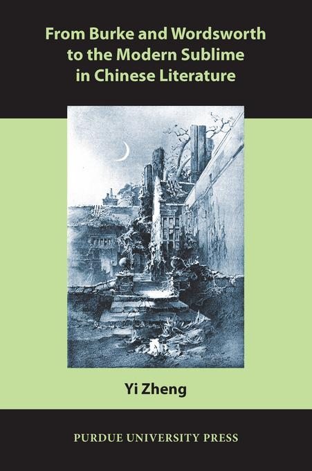 From Burke and Wordsworth to the Modern Sublime in Chinese Literature EB9781612491851